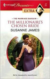 Millionaire's Chosen Bride (Harlequin Presents Extra Series: The Marriage Bargain #57) - Susanne James