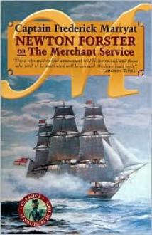 Newton Forster or the Merchant Service - Frederick Marryat