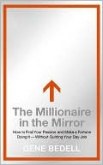 Millionaire in the Mirror - Gene Bedell