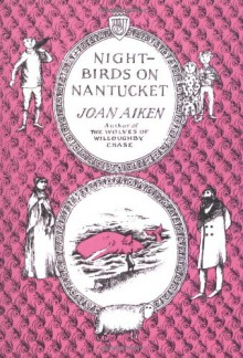 Nightbirds on Nantucket - Joan Aiken