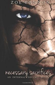 Necessary Sacrifices (The Internal Defense Series) - Zoe Cannon