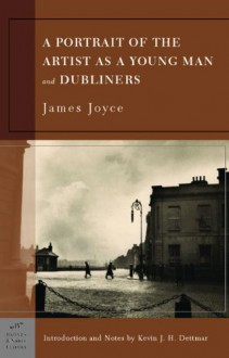 Dubliners And A Portrait Of The Artist As A Young Man - James Joyce
