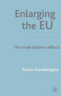 Enlarging the Eu: The Trade Balance Effects - Pavlos Karadeloglou