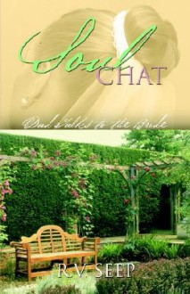 Soulchat: Dad Talks to the Bride - R. V. Seep