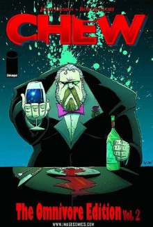 Chew: The Omnivore Edition, Vol. 2 - John Layman,Rob Guillory