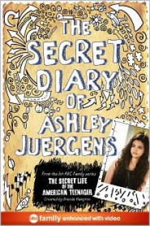 The Secret Diary of Ashley Juergens - Ashley Juergens, Kelley Turk, Courtney Turk