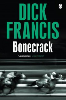 Bonecrack (The Dick Francis library) - Dick Francis