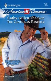 The Gentleman Rancher - Cathy Gillen Thacker
