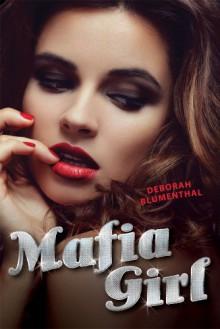 Mafia Girl - Deborah Blumenthal