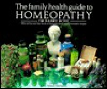 The Family Health Guide to Homeopathy - Barry Rose, Yehudi Menuhin