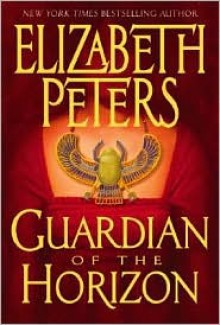 Guardian of the Horizon (Amelia Peabody, #16) - Elizabeth Peters