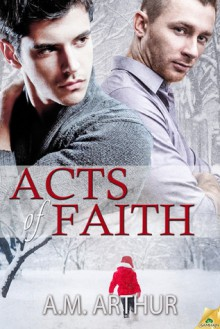 Acts of Faith - A.M. Arthur