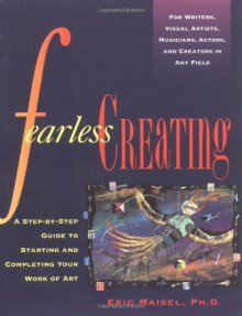 Fearless Creating - Eric Maisel