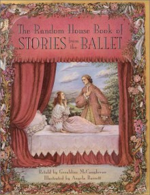 Random House Book of Ballet Stories - Geraldine McCaughrean