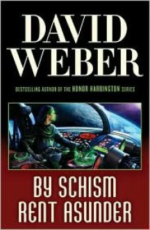 By Schism Rent Asunder (Safehold Series #2) - David Weber