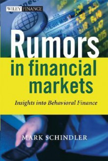 Rumors in Financial Markets - Mark Schindler