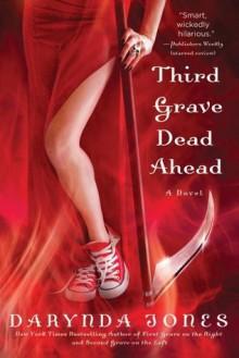 Third Grave Dead Ahead (Charley Davidson Series) - Darynda Jones