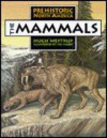 The Mammals (Prehistoric North America (Millbrook)) - Hugh Westrup, Ted Finger