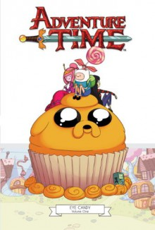 Adventure Time: Eye Candy vol. 1 - Shannon Watters, Paul Pope