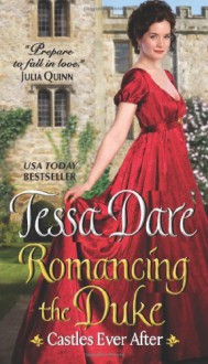 By Tessa Dare Romancing the Duke: Castles Ever After - Tessa Dare