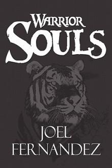 Warrior Souls - Joel Fernandez