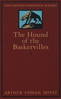 The Hound of the Baskervilles (The Oxford Sherlock Holmes) - Arthur Conan Doyle