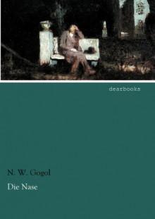 Die Nase - Nikolai Gogol