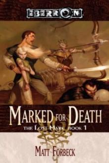 Marked for Death (Eberron: The Lost Mark, #1) - Matt Forbeck