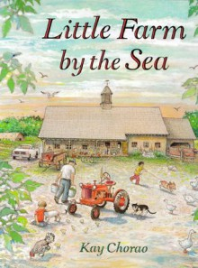 Little Farm by the Sea - Kay Chorao