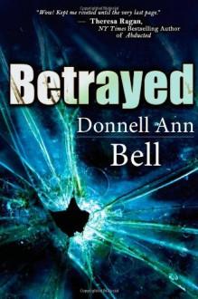 Betrayed - Donnell Ann Bell