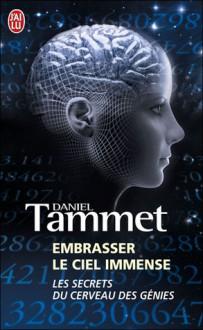 Embrasser Le Ciel Immense - Daniel Tammet