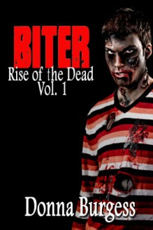 Biter (Rise of the Dead, #1) - Donna Burgess