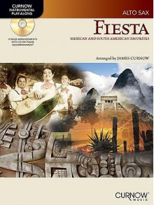 Fiesta: Mexican and South American Favorites: Alto Sax - James Curnow