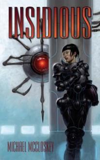 Insidious (Synchronicity Trilogy) (Volume 1) - Michael McCloskey