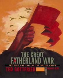 Great Fatherland War, The - Ted Gottfried, Melanie Reim