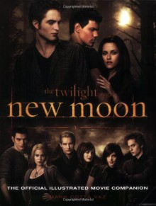 New Moon: The Complete Illustrated Movie Companion - Mark Cotta Vaz