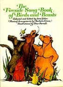 The Fireside Song Book of Birds and Beasts - Jane Yolen, Peter Parnall