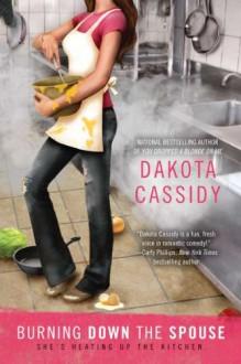 Burning Down the Spouse - Dakota Cassidy
