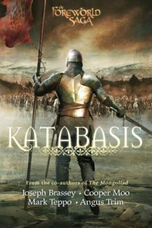 Katabasis (The Mongoliad Cycle, Book 4) - Joseph Brassey, Cooper Moo, Mark Teppo, Angus Trim