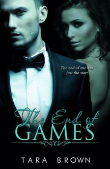 The End of Games - Tara Brown