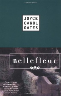 Bellefleur - Joyce Carol Oates