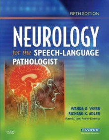 Neurology for the Speech-Language Pathologist - Wanda Webb