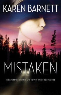 Mistaken: First Impressions Are Never What They Seem - Karen Barnett