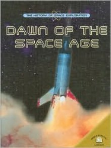 Dawn of the Space Age - Robin Herrod