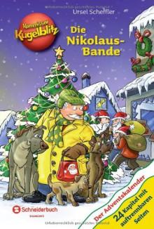 Kommissar Kugelblitz - Die Nikolaus-Bande: Der Adventskalender - Ursel Scheffler