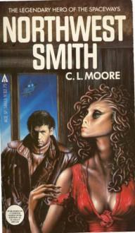 Northwest Smith - C.L. Moore