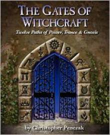 The Gates of Witchcraft - Christopher Penczak
