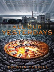 All Our Yesterdays - Cristin Terrill, Meredith Mitchell