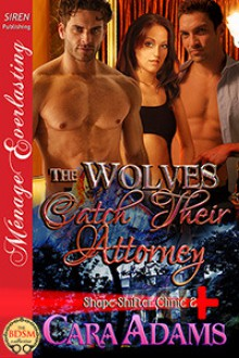 The Wolves Catch Their Attorney - Cara Adams