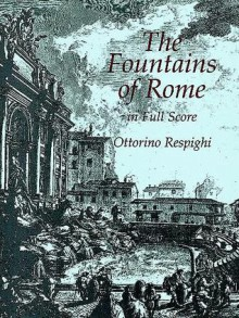 The Fountains of Rome in Full Score - Ottorino Respighi